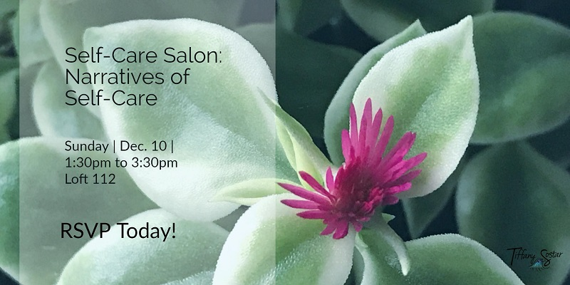 December Self-Care Salon: Narratives of Self-Care