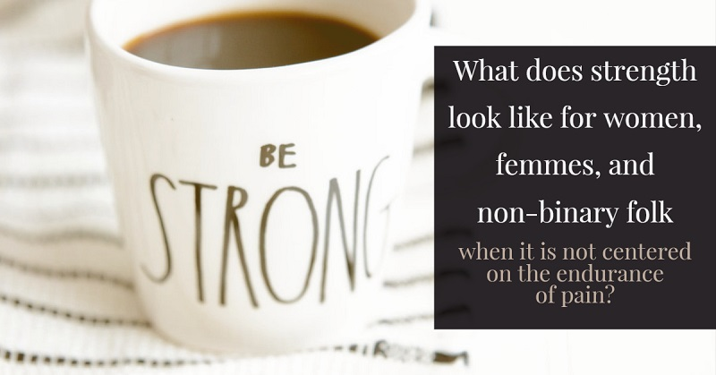 Imagining the strength of women, femmes, and non-binary folks