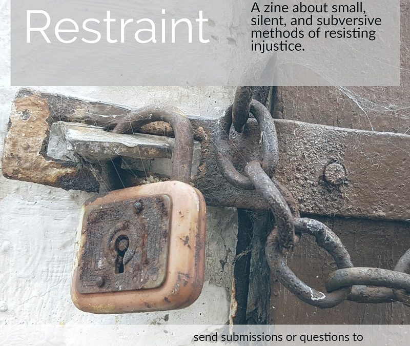 Submissions open for Restraint zine